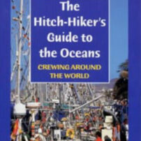 The Hitch-hiker's Guide to the Oceans - Crewing Around the World